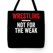 Wrestling Not For The Weak Red White Gift Light Tote Bag
