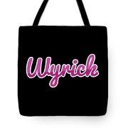 Wyrick #wyrick Tote Bag