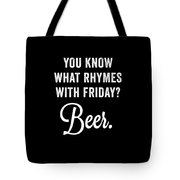 You Know What Rhymes With Friday Beer Tote Bag