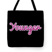 Younger #younger Tote Bag