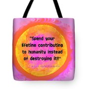 Your Contribution To Humanity  Tote Bag