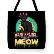 Zombie Cat Halloween Shirt Want Brains Right Meow Pun Tote Bag