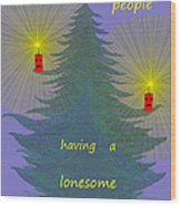 344 - Lonely People - Christmas Card   Wood Print