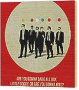 Reservoir Dogs Poster Wood Print by Naxart Studio