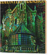 Haunted Mansion Poster Work A Wood Print