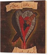 Because All Hearts Bleed Wood Print