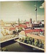 Berlin Germany View On Major Landmarks Wood Print