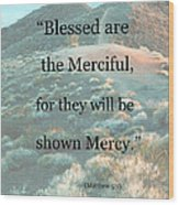 Blessed Are The Merciful Wood Print by Patricia Januszkiewicz