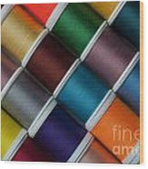 Bright Colored Spools Of Thread Wood Print
