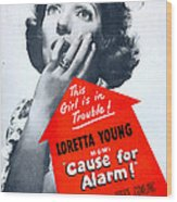 Cause For Alarm, Us Poster, Loretta Wood Print
