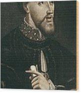 Charles V 1500-1558. Holy Roman Emperor Wood Print