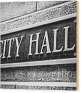 Chicago City Hall Sign In Black And White Wood Print