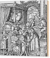 Childbirth, 1580 Wood Print