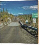 Denali Highway, Route 8, Bridge Crosses Wood Print