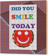 Did You Smile Today Background Designs  And Color Tones N Color Shades Available For Download Rights Wood Print
