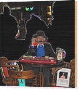 Doc Holliday Teaching Faro Crystal Palace Saloon Tombstone Arizona 2004  Wood Print