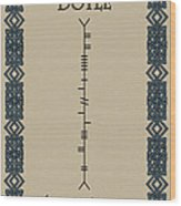 Doyle Written In Ogham Wood Print