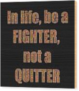 Fighter Life Widom Quote Words Script Signature   Art  Navinjoshi  Artist Created Images Textures Pa Wood Print