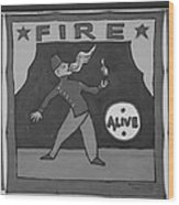 Fire Eater In Black And White Wood Print