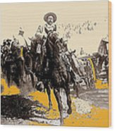 General Pancho Villa At Ojinaga A Military Triumph 1916-2008 Wood Print