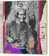 Geronimo With Pistol Ft. Sill Oklahoma Collage Circa 1910-2012 Wood Print