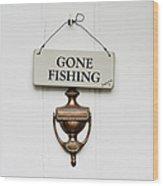 Gone Fishing Forever Wood Print