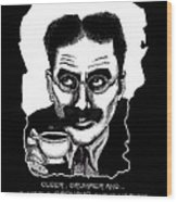 Groucho In The Morning Wood Print