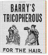 Hair Restorative, 1887 Wood Print