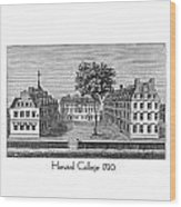 Harvard College - 1720 Wood Print
