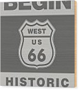 Historical Route 66 Sign Poster Wood Print