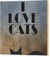 I Love Cats Wood Print