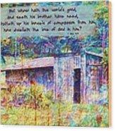 1 John 3 17 Wood Print