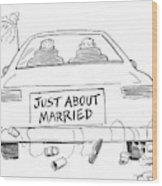 Just About Married Wood Print