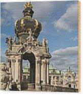 Kronentor Zwinger Dresden  Wood Print