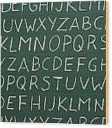 Letters On A Chalkboard Wood Print