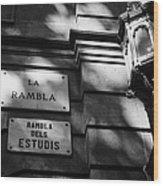 Marble Street Name Plate For La Rambla Rambla Dels Estudis Barcelona Catalonia Spain Wood Print