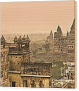 Orchha's Palace - India Wood Print