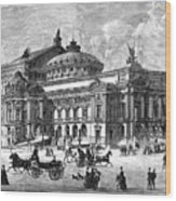 Paris Opera House, 1875 Wood Print