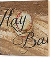 Play Ball Wood Print