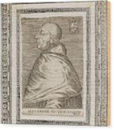 Pope Alexander Vi (roderigo Borgia) Wood Print