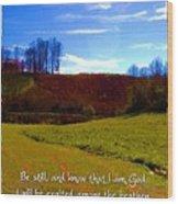 Psalm 46 10 Wood Print