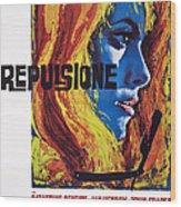 Repulsion, Catherine Deneuve, 1965 Wood Print