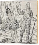 Robinson Crusoe And Friday Wood Print