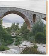Roman Arch Bridge Pont St. Julien Wood Print
