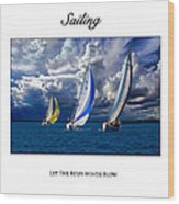 Sailing Let The Four Winds Blow Wood Print
