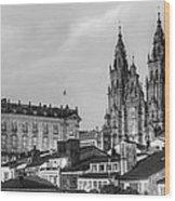Santiago De Compostela Cathedral Galicia Spain Wood Print