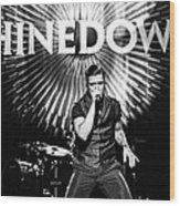 Shinedown  Brent Smith Wood Print