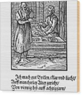 Spectacle Maker, 1568 Wood Print
