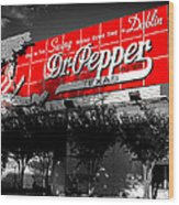 Spend Some Time In Dublin Texas With Dr Pepper Wood Print