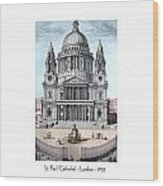 St. Paul Cathedral - London - 1792 Wood Print